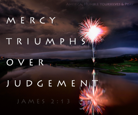 Mercy Triumphs Over Judgement